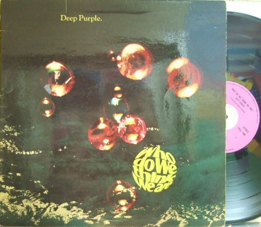 【英Purple】Deep Purple/Who Do We Think We Are