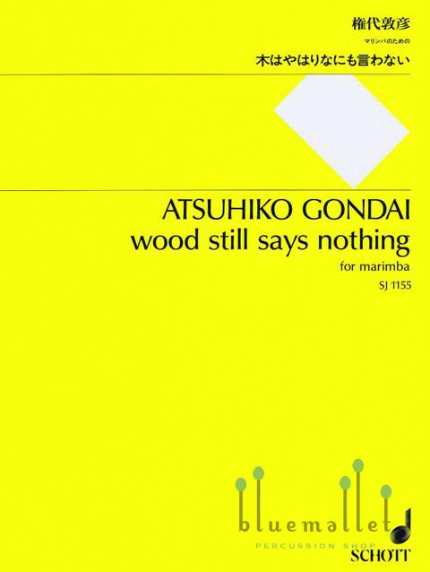 Gondai , Atsuhiko - Wood Still Says Nothing  for Marimba