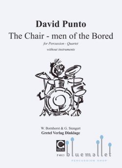 Punto , David - The Chair-men of the Bored for percussion Quartett