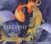Tyson , Blake - Firefish Music of Blake Tyson (CD)