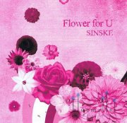 Sinske - Flower for U (CD)
