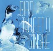 Sinske - Bird Tweet U (CD)