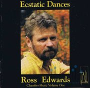 Edwards , Ross - Ecstatic Dances (CD)