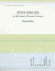Parker , Philip - Five Pieces for B♭Clarinet & Percussion Orchestra