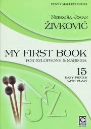 Zivkovic , Nebojsa Jovan - My First Book for Xylophone and Marimba (特価品)