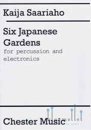 Saariaho , Kaija - Six Japanese Gardens for Percussion and Electronics