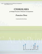 Perez , Francisco - Chakalaka for Solo Multiple Percussion and Electronics (スコアのみ)