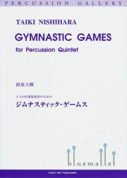 Nishihara , Taiki - Gymnastic Games for Percussion Quintet