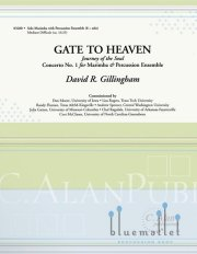 Gillingham , David R. - Gate to Heaven (Journey of the Soul)  Concertante for Marimba and Percussion Ensemble