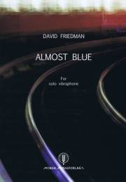 Friedman , David - Almost Blue for Solo Vibraphone