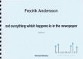 Andersson , Fredrik - Not Everything Which Happens is in the Newspaper (特価品)