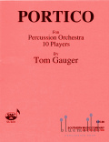 Gauger , Tom - Portico for Percussion Orchestra