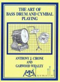 Cirone , Anthony J. / Whaley , Garwood - The Art of Bass Drum and Cymbal Playing
