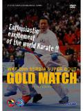 GOLD MATCH -NO CUT EDITION- WKF 20th セルビア スーパーバウト集 (DVD)