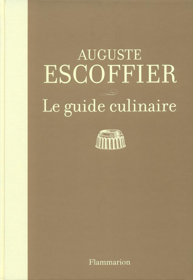 Le guide culinaire auguste escoffier for Auguste escoffier ma cuisine book