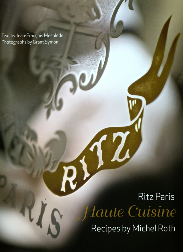 Ritz Paris Haute Cuisine Recipes by Michel Roth (フランス・パリ)