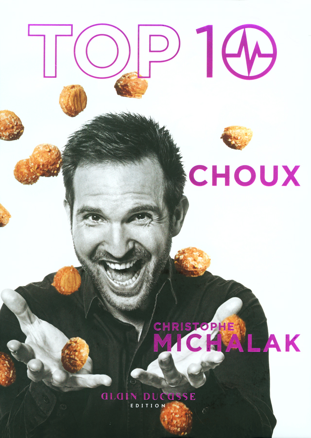TOP 10 CHOUX   Christophe Michalak (フランス・パリ) 絶版