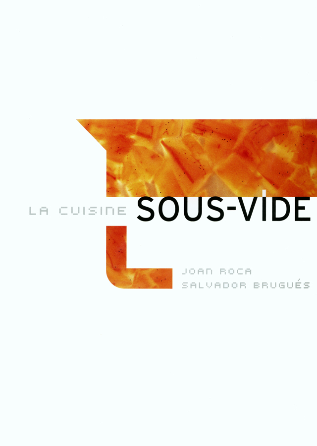 La cuisine sous vide - La cuisine sous vide joan roca ...