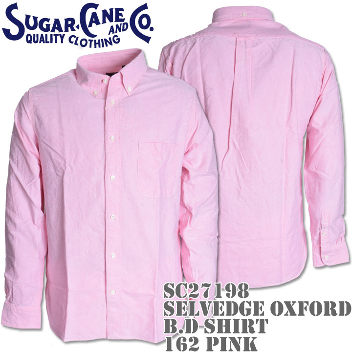 Sugar Cane(シュガーケーン)SELVEDGE OXFORD B.D SHIRT SC27198-162 Pink