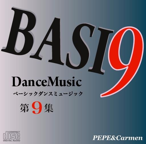 BASI9 BASIC DANCE MUSIC 第9集 ペペ&カルメン