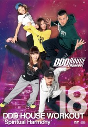 "DDD HOUSE WORKOUT VOL.18 ""Spiritual Harmony"""