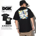 DGK ディージーケー 半袖Tシャツ ALL THE WAY UP TEE DT-3550 7V1403