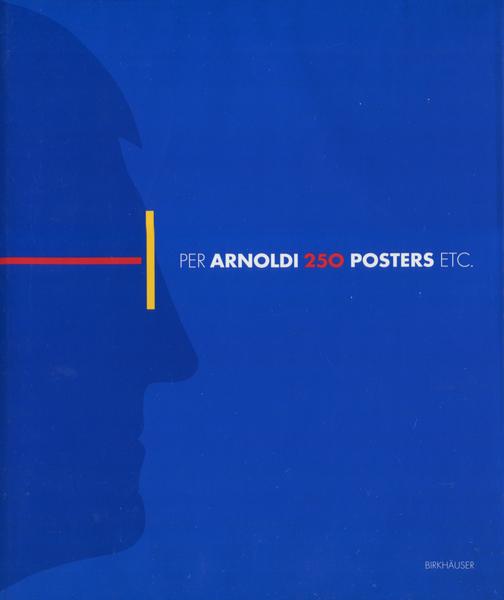 Per Arnoldi 250 Posters Etc.