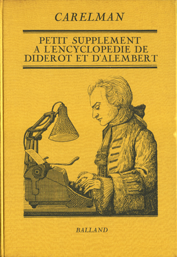 Petit Supplement a L'encyclopedie de Diderot et D'alembert