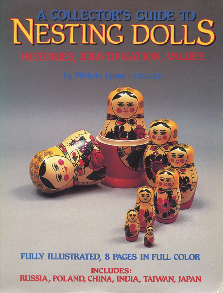A Collector's Guide to Nesting Dolls Histories,Identification,Values