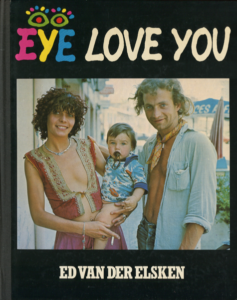 Ed Van Der Elsken: EYE LOVE YOU