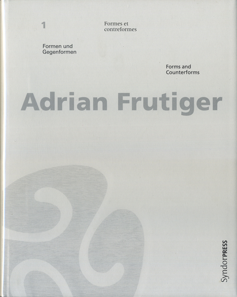 Adrian Frutiger: Formen und Gegenformen = Formes et contredormes = Forms and Counterforms