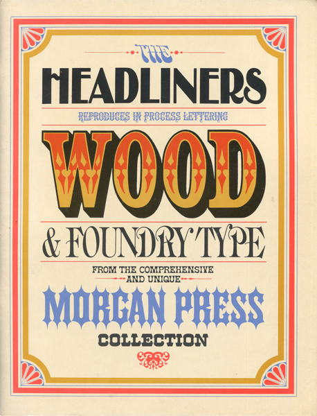 John Alcorn: HEADLINERS Reproduces in Process Lettering Wood & Foundry Type