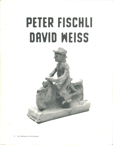 PETER FISCHLI DAVID WEISS: IN A RESTLESS WORLD