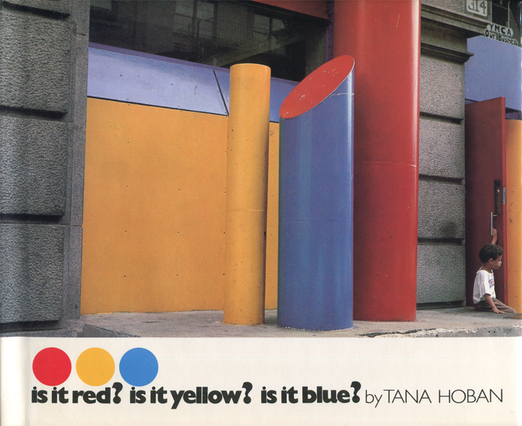 Tana Hoban: Is It Red? Is It Yellow? Is It Blue?
