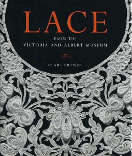 CLARE BROWNE: LACE FOROM THE VICTORIA AND ALBERT MUSEUM