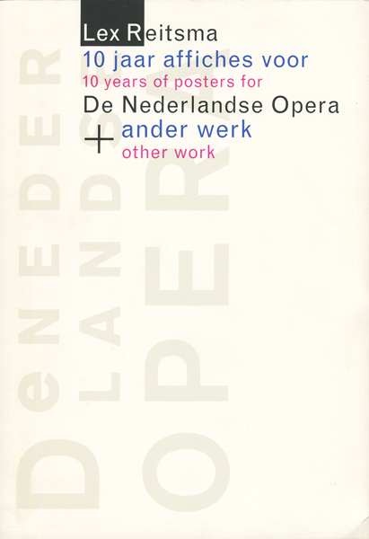 Lex Reitsma: 10 years of posters for De Nederlandse Opera other work