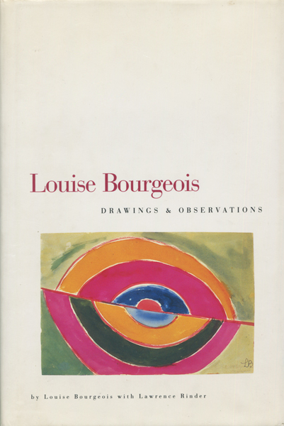 Louise Bourgeois: Drawings & Observations