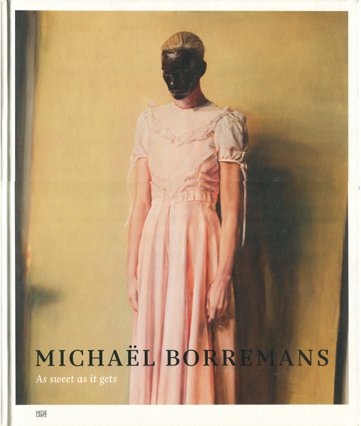 Michael Borremans: As Sweet as it gets