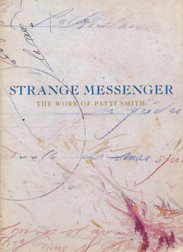 strange messenger the work of patti smith 2