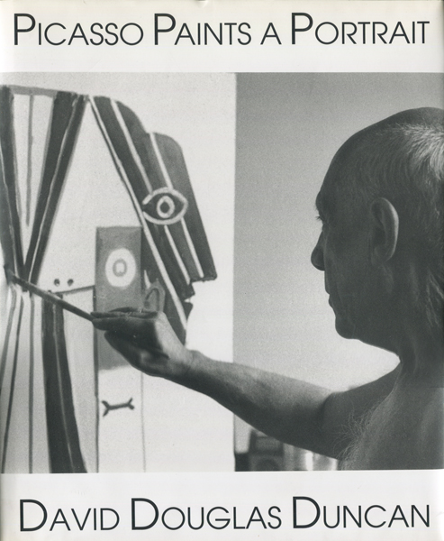 David Douglas Duncan: Picasso Paints a Portrait