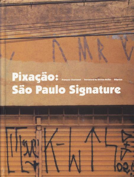 Pixacao: Sao Paulo Signature