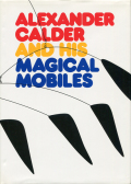 Alexander Calder and His Magical Mobiles