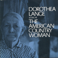 Dorothea Lange: Looks at the Amrican Country Woman