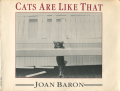 Joan Baron: CATS ARE LIKE THAT