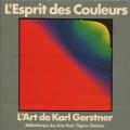 L'Esprit des Couleurs / L'Art de Karl Gerstner