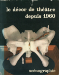 Le decor de theatre depuis 1960