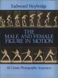 Eadweard Muybridge: The Male and Female Figure in Motion