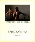 Karin Szekessy: Madchen Wie Stilleben - Photoedition 11
