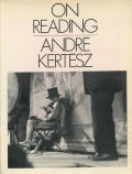 Andre Kertesz: ON READING