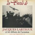 Les Envols de Jacques Lartigue - et les Debuts de L'Aviation